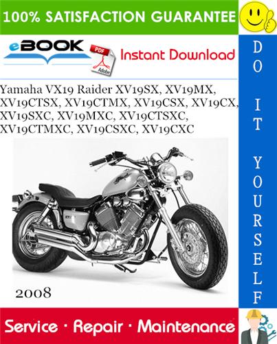 2008 Yamaha Vx19 Raider Xv19sx Xv19mx Xv19ctsx Xv19ctmx Xv19csx Xv19cx Xv19sxc Xv19mxc Xv19ctsxc Xv19ctmxc Xv19csxc Xv1 In 2020 Repair Manuals Yamaha Repair
