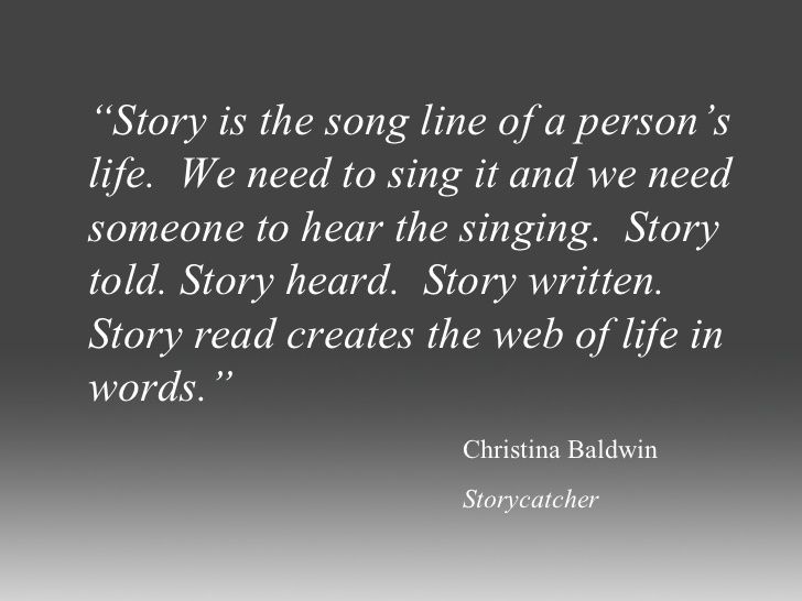 Storytelling Quotes Simple Story Is The Song Line Of A Person's Lifewe Need To Sing It And