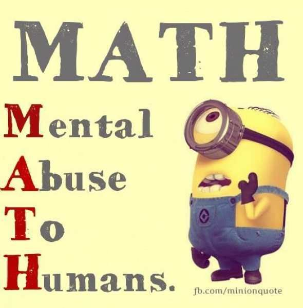 Math Mental Abuse To Humans Funny Minion Memes Funny Minion Quotes Funny Quotes