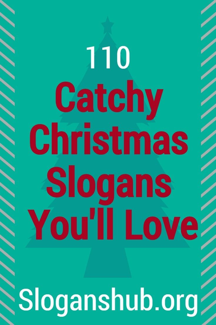 110 catchy christmas slogans youll love slogans taglines christmas christmasslogans