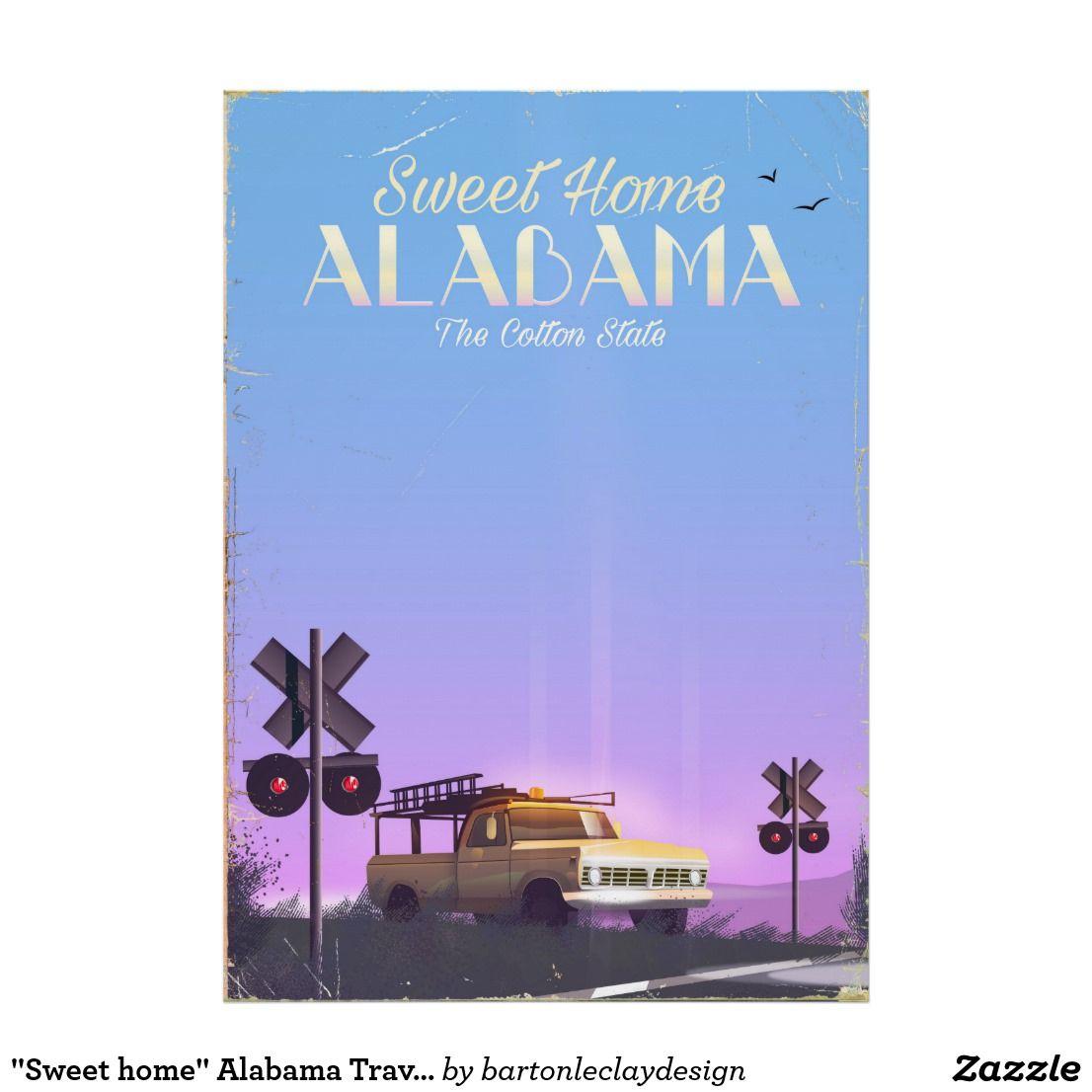 Sweet Home Alabama Travel Poster Zazzle Com Alabama Travel Travel Posters Retro Travel Poster
