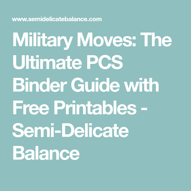 Military Moves: The Ultimate PCS Binder Guide With Free
