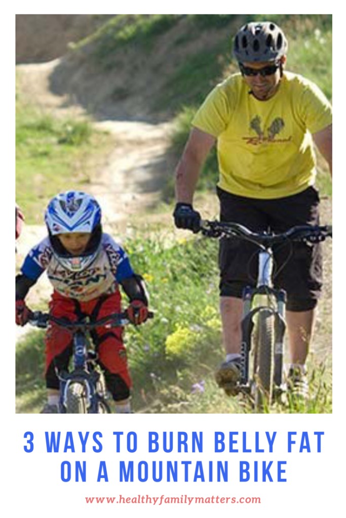 3 Ways To Burn Belly Fat On A Mountain Bike Healthy Family Matters