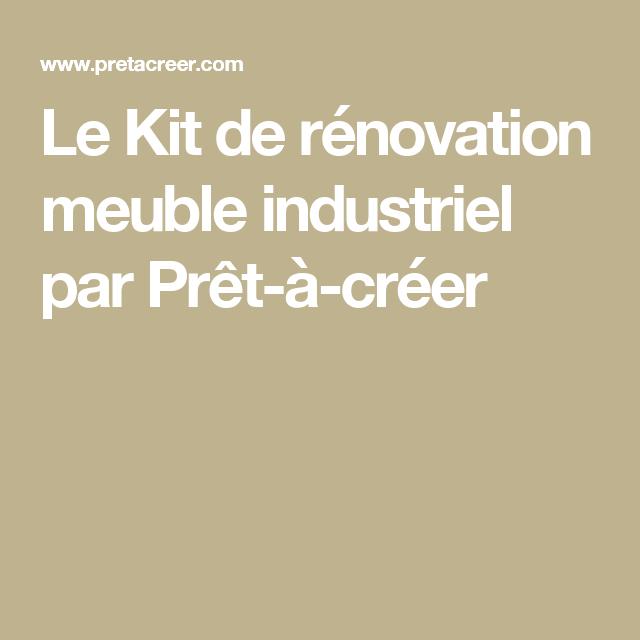 Kit r novation meuble industriel bricolage meubles industriels renovation meuble et meuble - Renovation meuble industriel ...