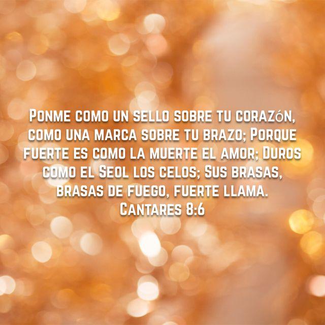 Cantares 8 6 Biblia Reina Valera 1960 Rvr1960 Cantares Biblia Biblia Cantares 8 6