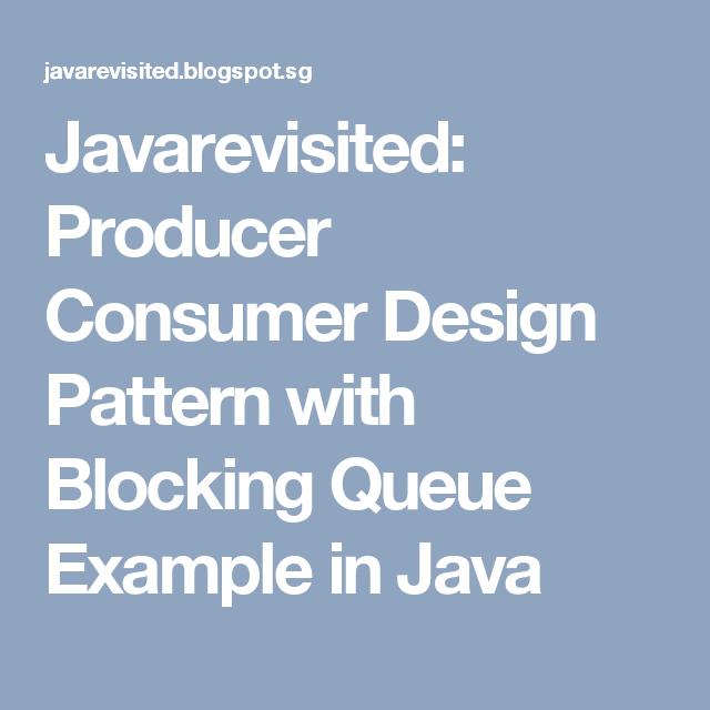 Javarevisited Producer Consumer Design Pattern With Blocking Queue