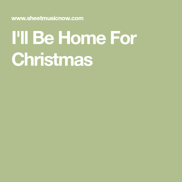 I'll Be Home For Christmas   Christmas home, Digital sheet music, Michael buble