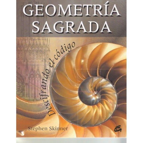 Geometría sagrada. Descifrando el código