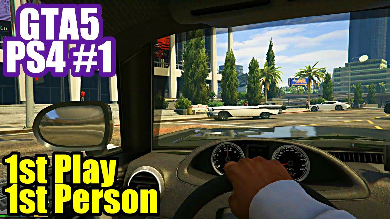 Grand Theft Auto 5 PS4 Gameplay #1 First Impressions & 1st Person Mode