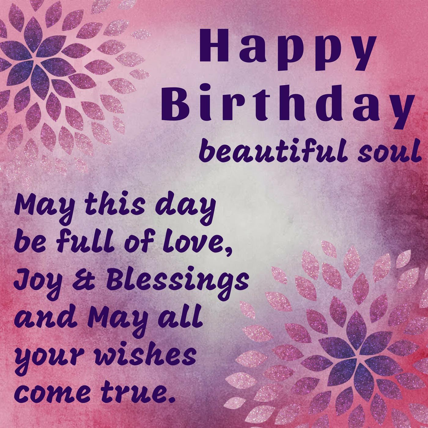 happybirthday #birthdaywishes #beautifulsoul  Birthday wishes for