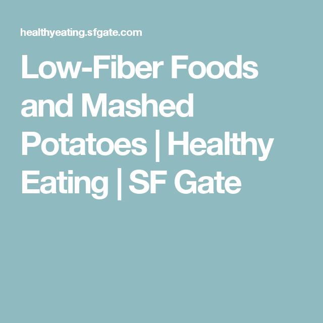 Low-Fiber Foods and Mashed Potatoes | Low Fibre Diet | Low