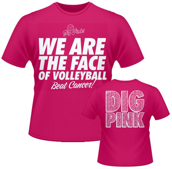 2012 Dig Pink We Are The Face Of Volleyball Dig Pink Volleyball Volleyball Tshirts