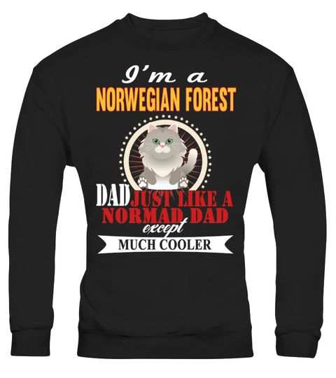 """# I'm A Norwegian Forest Dad Cooler .  HOW TO ORDER:1. Select the style and color you want2. Click """"Buy it now""""3. Select size and quantity4. Enter shipping and billing information5. Done! Simple as that!TIPS: Buy 2 or more to save shipping cost!This is printable if you purchase only one piece. so don't worry, you will get yours.Guaranteed safe and secure checkout via: Paypal 