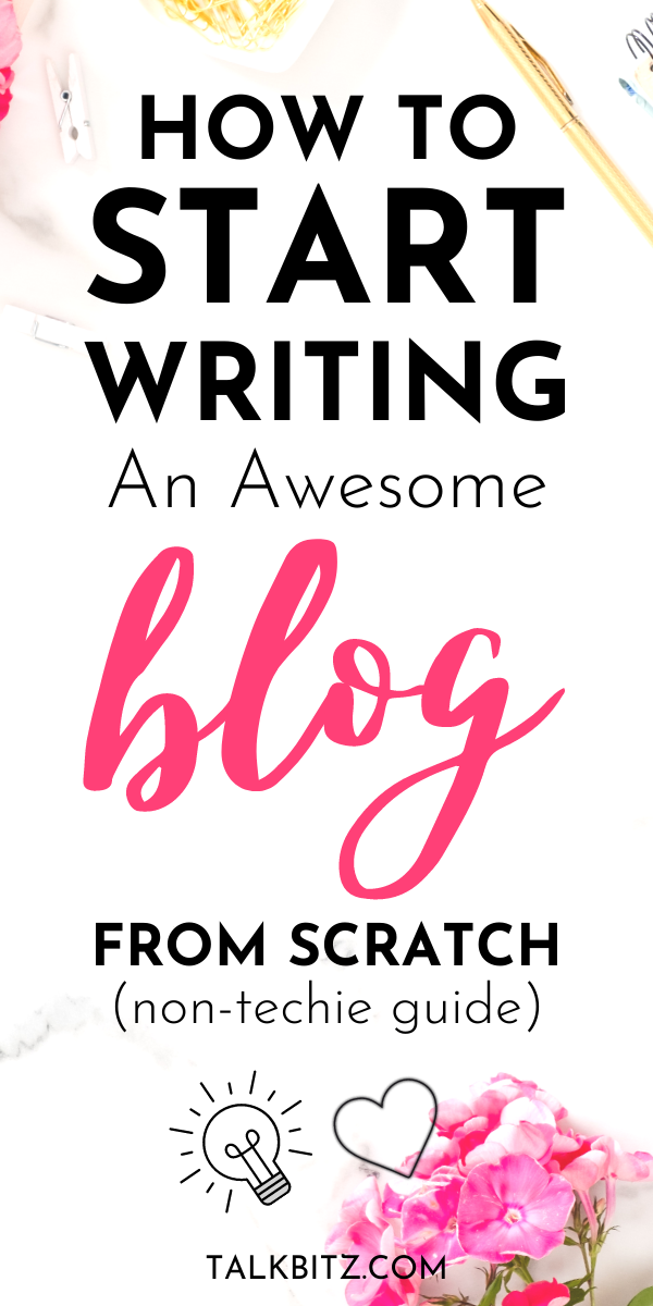 How to Start Writing an Awesome Blog From Scratch: