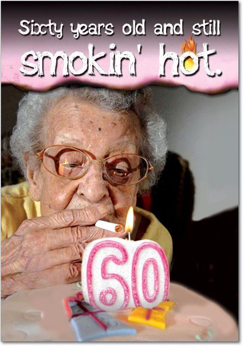 60 Years Old And Hot Birthday Joke Card Funny
