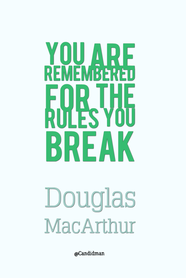 You Are Remembered For The Rules You Break Quotes By