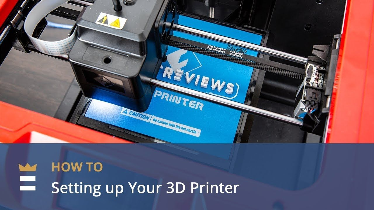 How to Set up your 3D Printer 3d printer, Printer