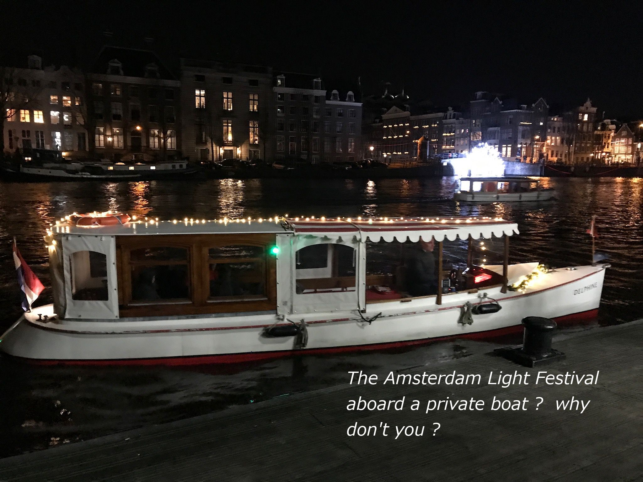 The Amsterdam Light Festival A Famous Event In Amsterdam On The Canals Delphine Is Perfect For A Group Of 10 Persons To Amsterdam Canals Amsterdam Tours