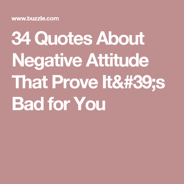 34 Quotes About Negative Attitude That Prove It\'s Bad for You ...
