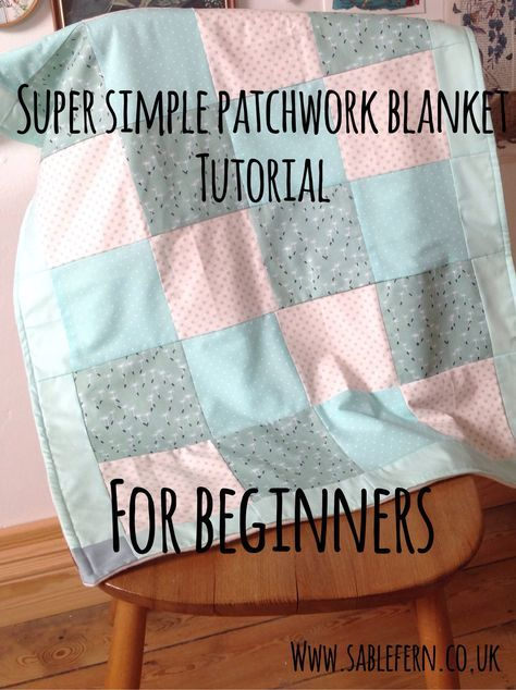 Patchwork blanket sewing tutorial - a simple sew for beginners