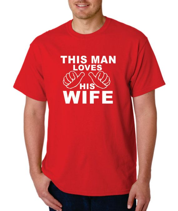 Anniversary Gift for Men Husband This Man Loves His Wife t shirt