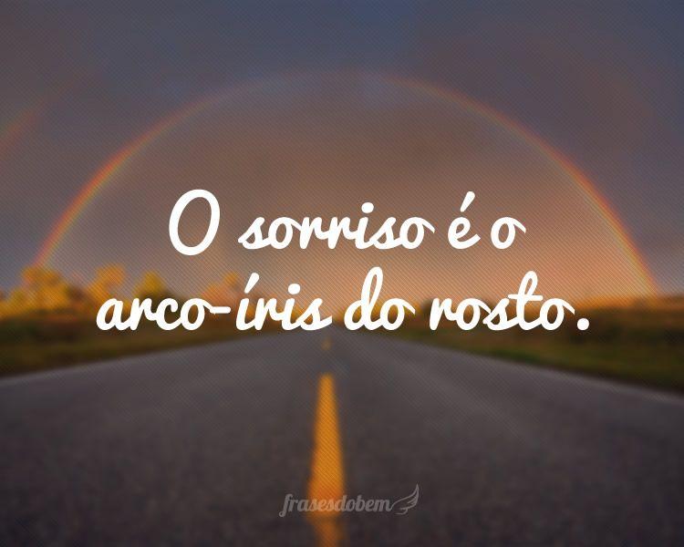 O Sorriso é O Arco íris Do Rosto Frases Sobre Sorriso