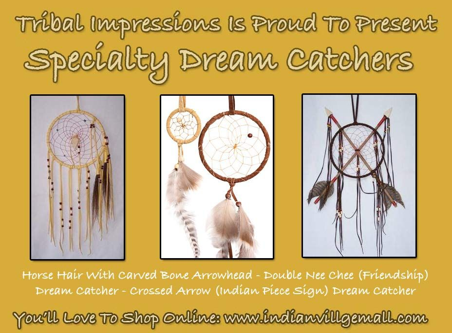 Handcrafted Specialty Dream Catchers You'll Love -Tribal And Western Impressions  108 W 8th St, Georgetown, TX 78626 , Phone: 512-864-2081  Located In Historic Georgetown Courthouse Square, Just North Of Austin, Texas -http://www.indianvillagemall.com