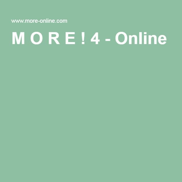 M O R E ! 4 - Online