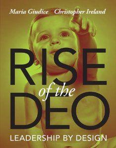 Rise of the DEO: Leadership by Design: Maria Giudice, Christopher Ireland: 9780321934390: Amazon.com: Books