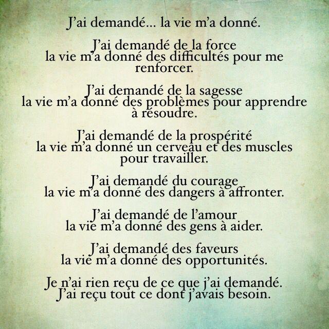 J Ai Demandé La Vie M A Donné Texte Court à Méditer J Ai