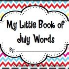 """""""My Little Book of July Words"""" is a great writing & spelling resource for grades K-2. The booklet includes 23 seasonal words with matching illu..."""