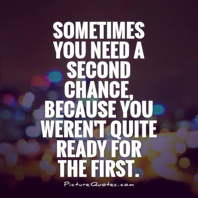 So True I Just Wasn T Quite Ready I Ll Be Ready Next Time Around Chance Quotes Second Chance Quotes Image Quotes