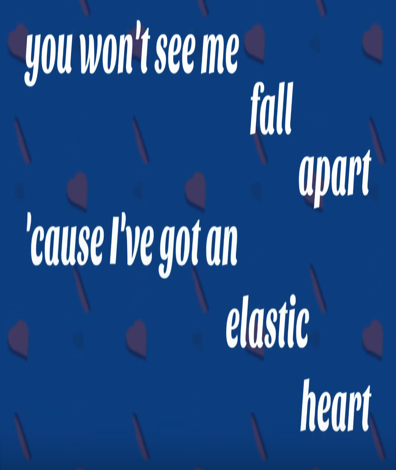 You Won T See Me Fall Apart Quote Elastic Heart Lyrics Elastic Heart I Fall Apart
