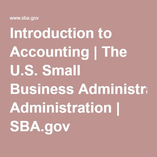 Introduction To Accounting The U S Small Business Administration Small Business Administration Small Business Start Up Small Business Resources