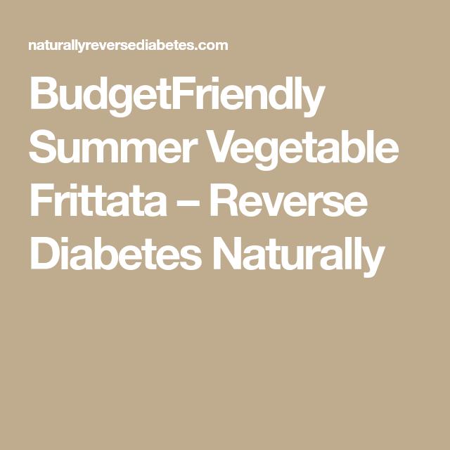 BudgetFriendly Summer Vegetable Frittata – Reverse Diabetes Naturally