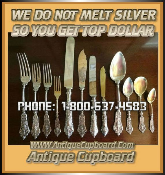 TOP DOLLAR FOR SILVER AND STERLING SILVER WE DO NOT MELT SILVER SO YOU GET  TOP · Antique CupboardSterling ... - TOP DOLLAR FOR SILVER AND STERLING SILVER WE DO NOT MELT SILVER SO