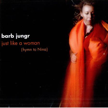 Barb Jungr - Just like a woman - hymn to Nina CD £13