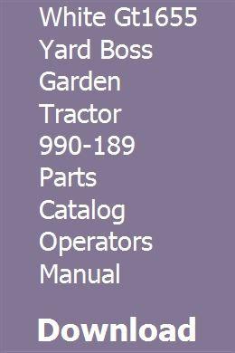 White Gt1655 Yard Boss Garden Tractor 990-189 Parts Catalog Operators Manual download pdf #programingsoftware