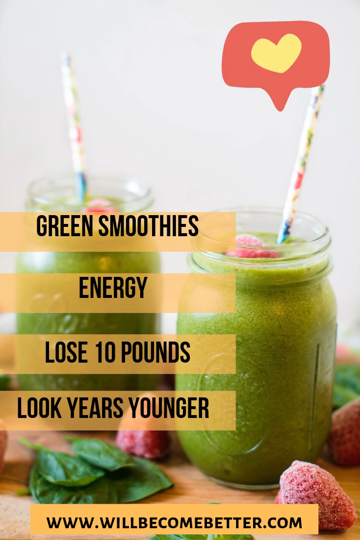 Green Smoothies Lose 10 Pounds Energy Look Years Y