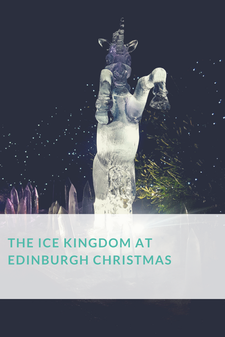The Ice Kingdom At Edinburgh Christmas Visiting The Ice Kingdom In Edinburgh A Journey Through Scotlands History Combining Ice Sculptures Of Mythical