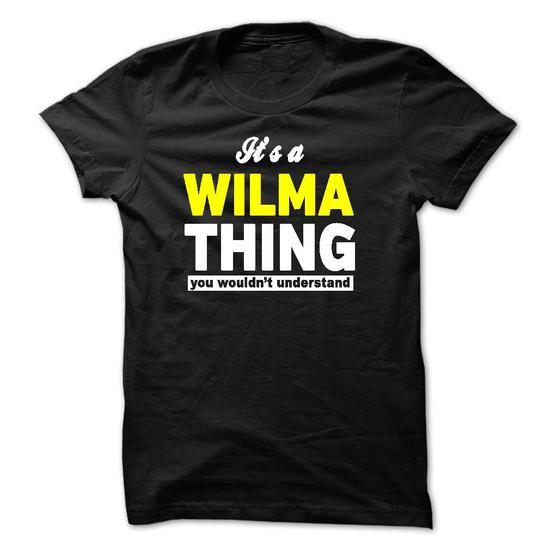 ITS A WILMA THING YOU WOULDNT UNDERSTAND - #tee outfit #sweater style. OBTAIN LOWEST PRICE  => https://www.sunfrog.com/Names/ITS-A-WILMA-THING-YOU-WOULDNT-UNDERSTAND-27792755-Guys.html?id=60505