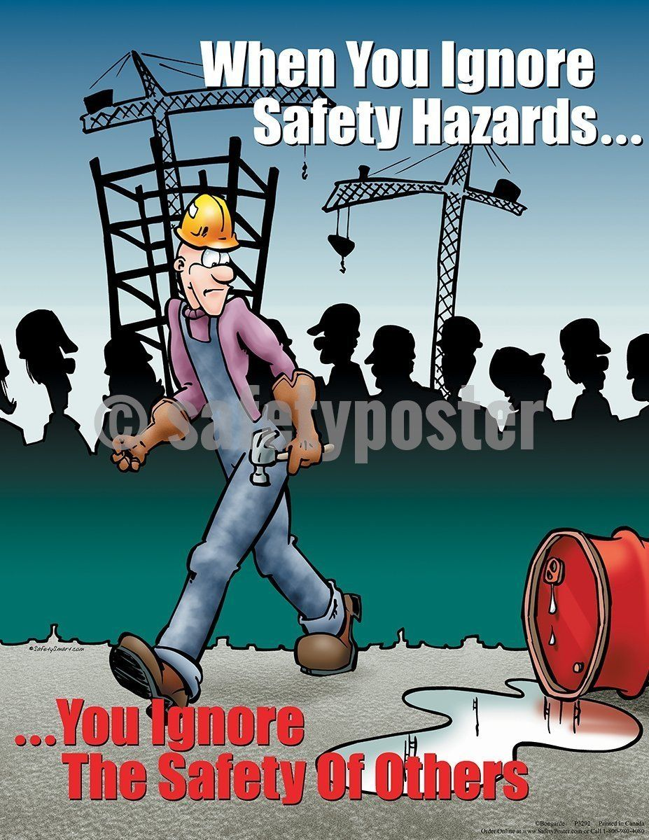 When You Ignore Safety Hazards Safety posters, Health