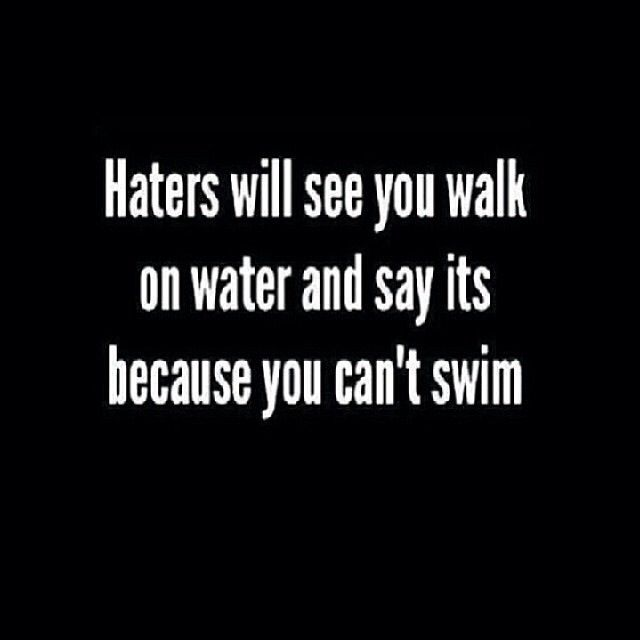 Just Keep Doing Your Thing Quotes Quotes About Haters Life