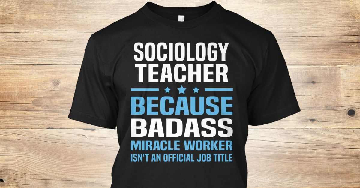 If You Proud Your Job, This Shirt Makes A Great Gift For You And Your Family.  Ugly Sweater  Sociology Teacher, Xmas  Sociology Teacher Shirts,  Sociology Teacher Xmas T Shirts,  Sociology Teacher Job Shirts,  Sociology Teacher Tees,  Sociology Teacher Hoodies,  Sociology Teacher Ugly Sweaters,  Sociology Teacher Long Sleeve,  Sociology Teacher Funny Shirts,  Sociology Teacher Mama,  Sociology Teacher Boyfriend,  Sociology Teacher Girl,  Sociology Teacher Guy,  Sociology Teacher Lovers…