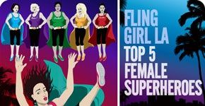 5 Female Superheroes: http://flinggirlla.com/5-female-superheroes-we-love/