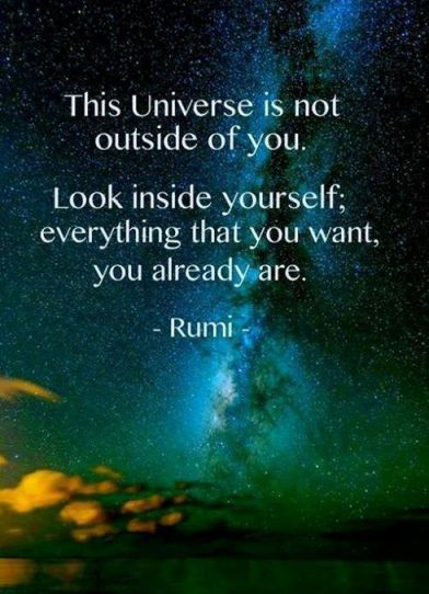 The Universe Is Not Outside Of You Look Inside Yourself Everything That You Rumi Picture Quotes Quoteswave Rumi Quotes Rumi Words