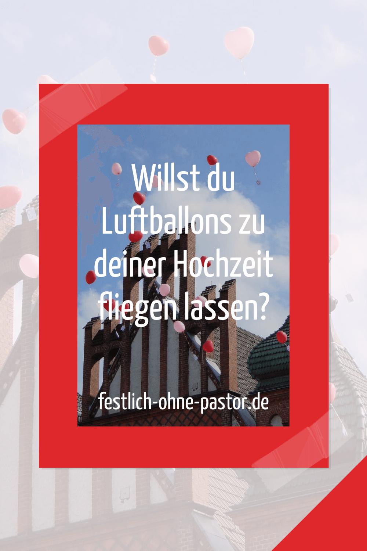 Willst Du Luftballons Zu Deiner Hochzeit Fliegen Lassen Trauung Hochzeit Hochzeit Zeremonie