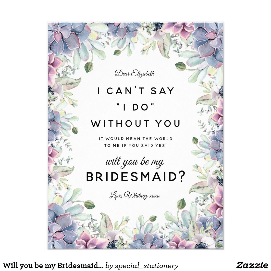 Will you be my Bridesmaid | Succulent Floral Card | Florals, Bridal ...