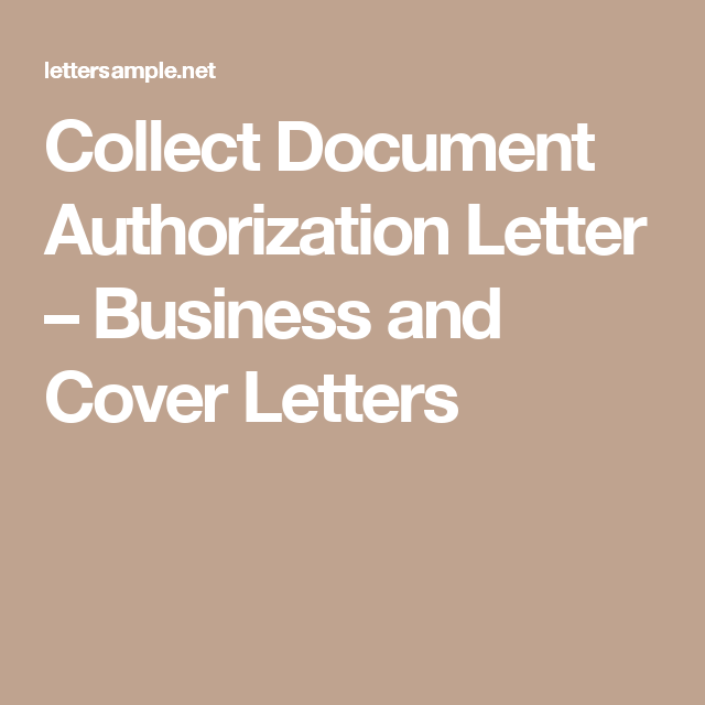 Collect Document Authorization Letter – Business and Cover