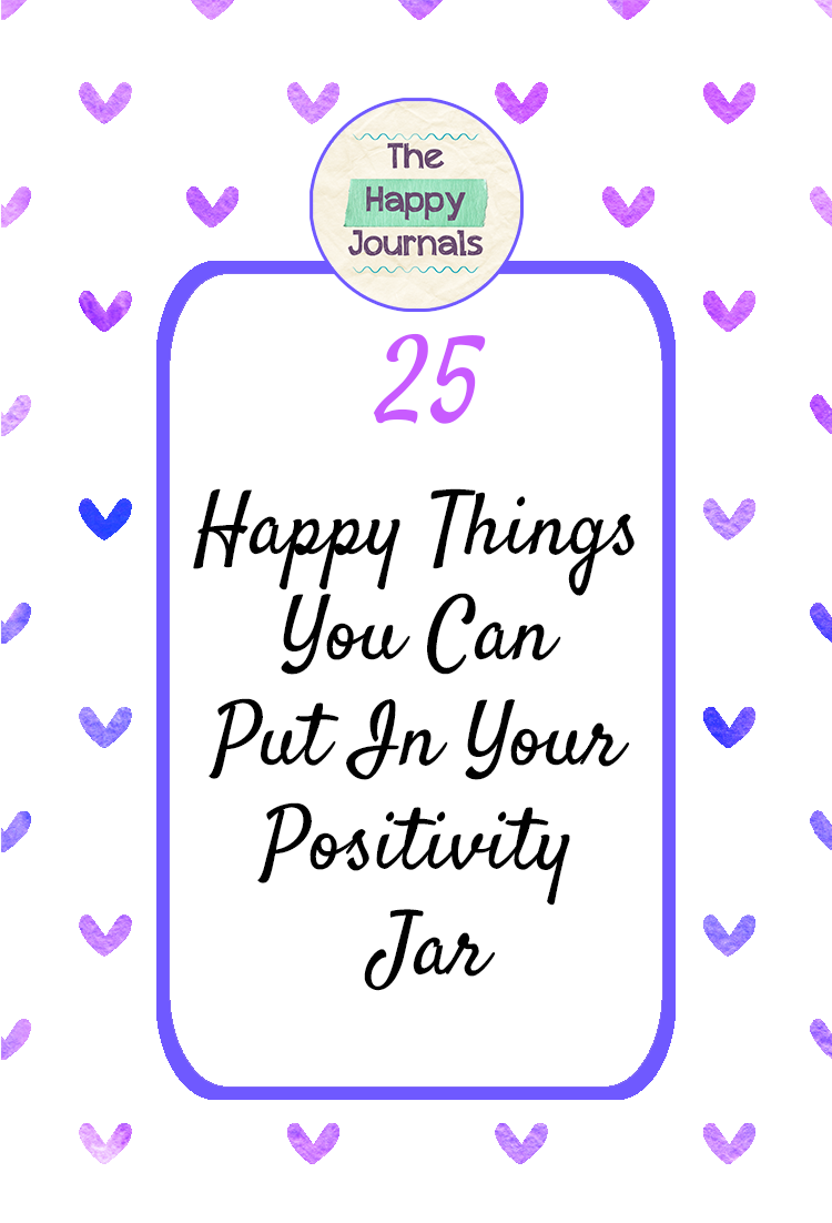 25 Awesome Happy Jar Ideas You Will Love The Happy Journals Happy Thoughts Inspiration Happy Motivation Positive Thinking Motivation
